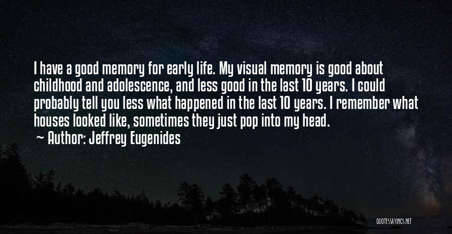 Early Years Quotes By Jeffrey Eugenides