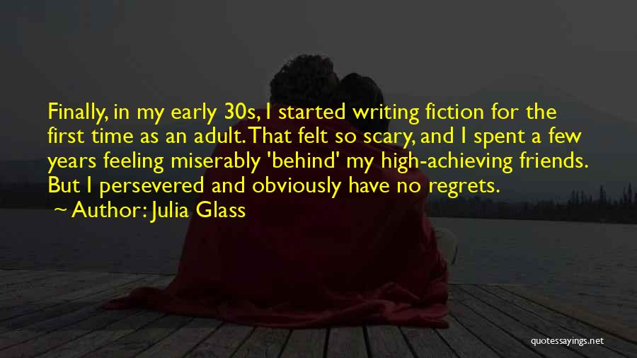 Early Years Quotes By Julia Glass
