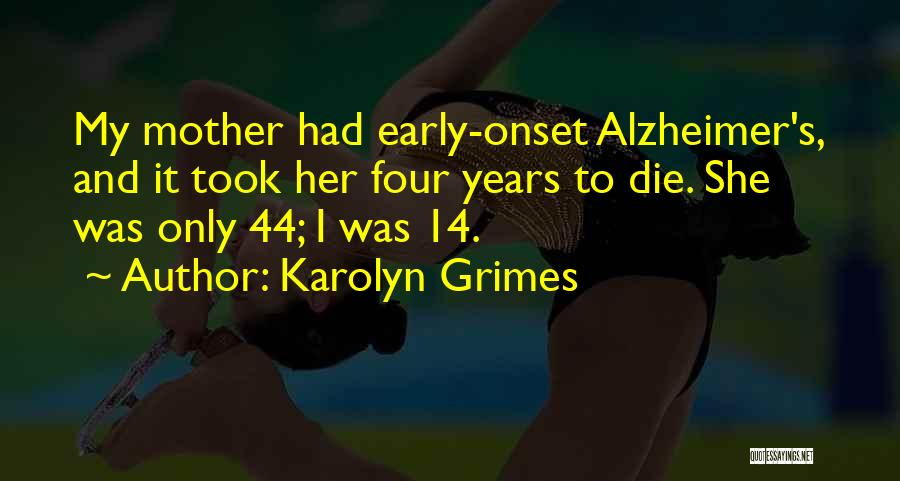 Early Years Quotes By Karolyn Grimes