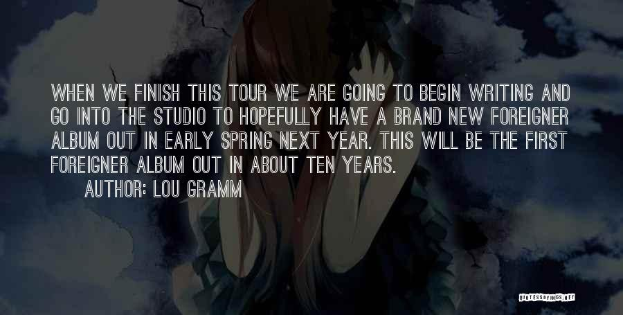 Early Years Quotes By Lou Gramm