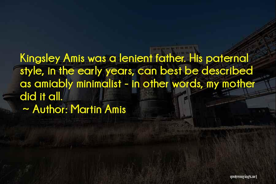 Early Years Quotes By Martin Amis