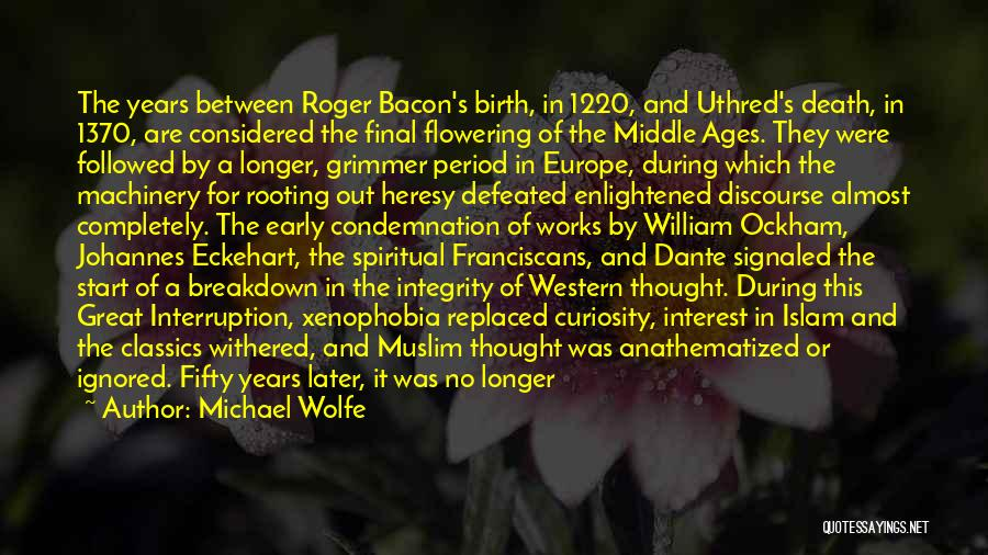 Early Years Quotes By Michael Wolfe