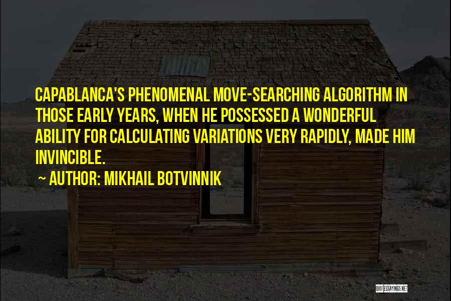 Early Years Quotes By Mikhail Botvinnik