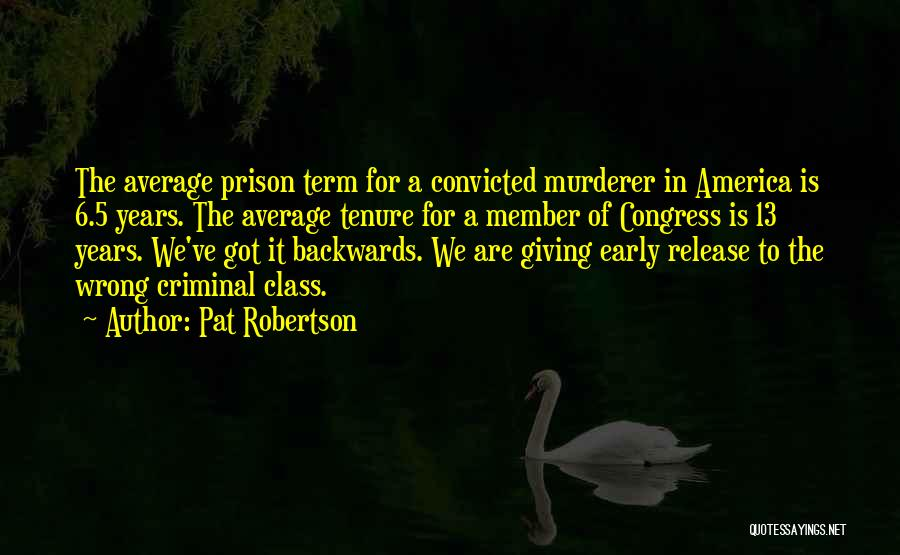 Early Years Quotes By Pat Robertson