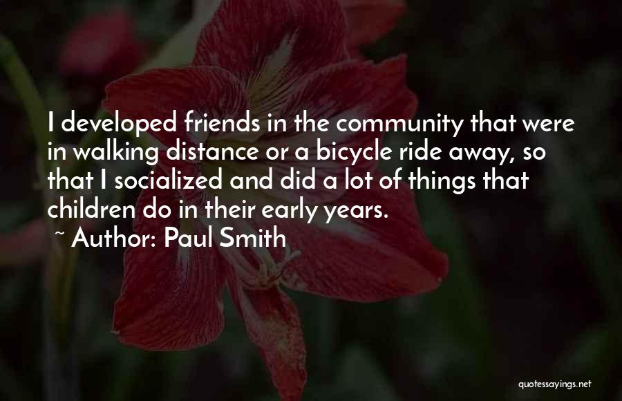 Early Years Quotes By Paul Smith