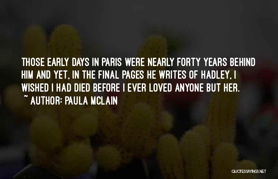 Early Years Quotes By Paula McLain