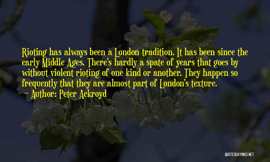 Early Years Quotes By Peter Ackroyd