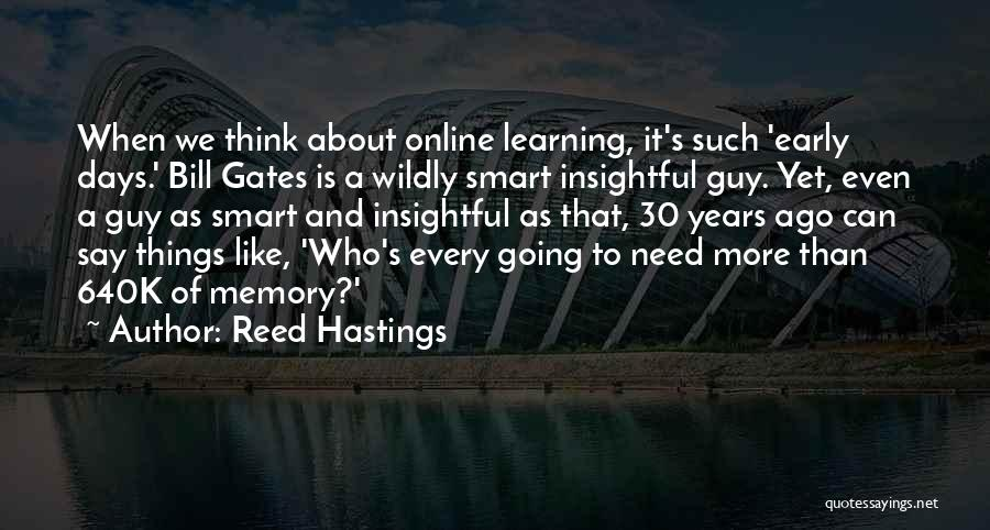 Early Years Quotes By Reed Hastings