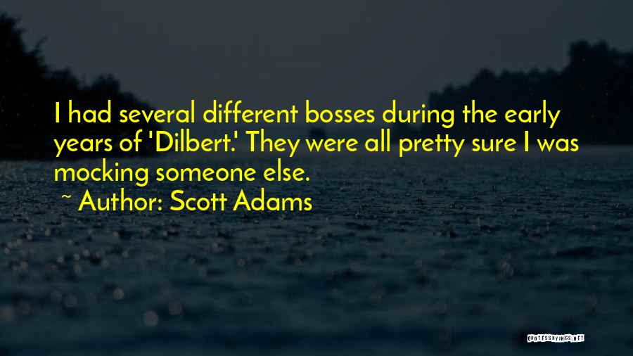 Early Years Quotes By Scott Adams