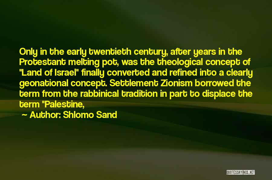 Early Years Quotes By Shlomo Sand