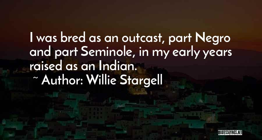 Early Years Quotes By Willie Stargell