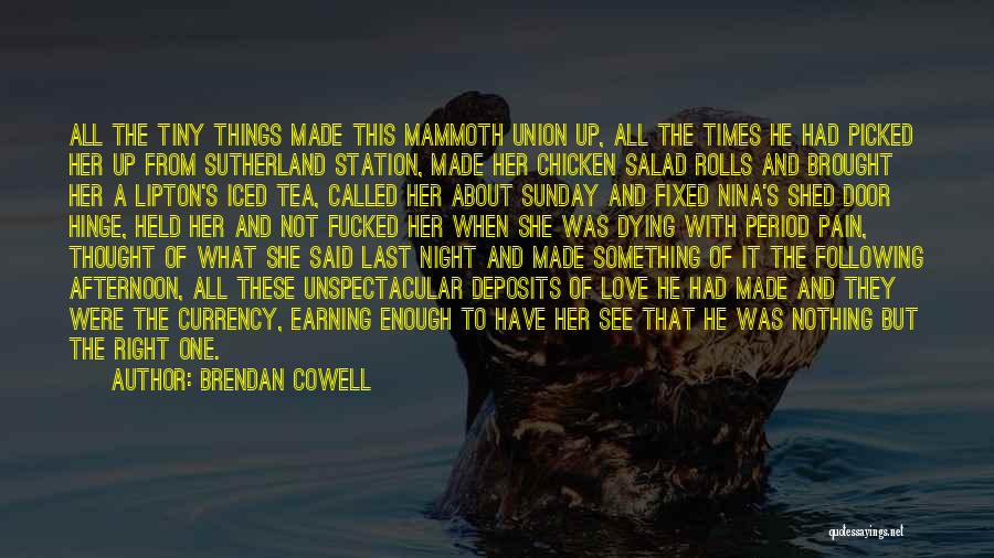 Earning Love Quotes By Brendan Cowell