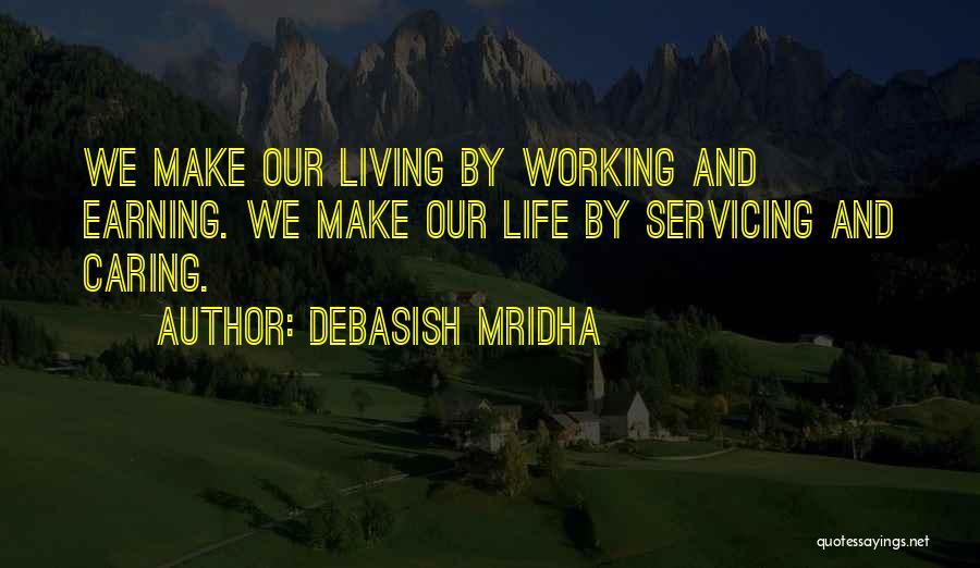Earning Love Quotes By Debasish Mridha