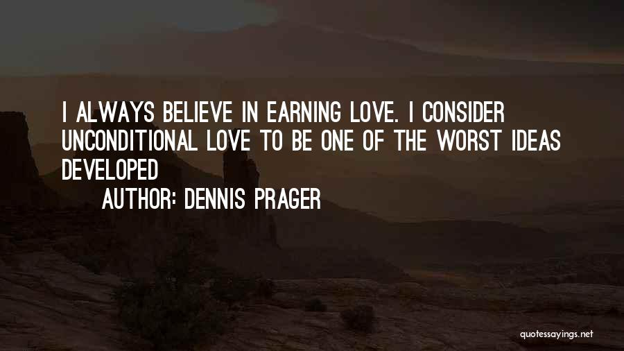 Earning Love Quotes By Dennis Prager