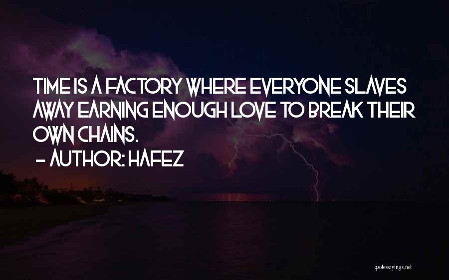 Earning Love Quotes By Hafez