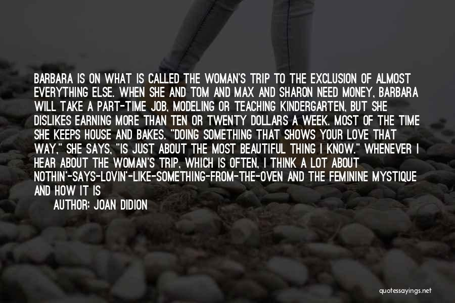 Earning Love Quotes By Joan Didion