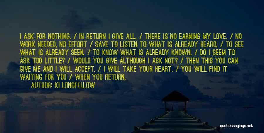 Earning Love Quotes By Ki Longfellow