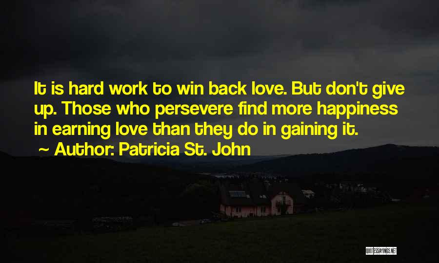 Earning Love Quotes By Patricia St. John