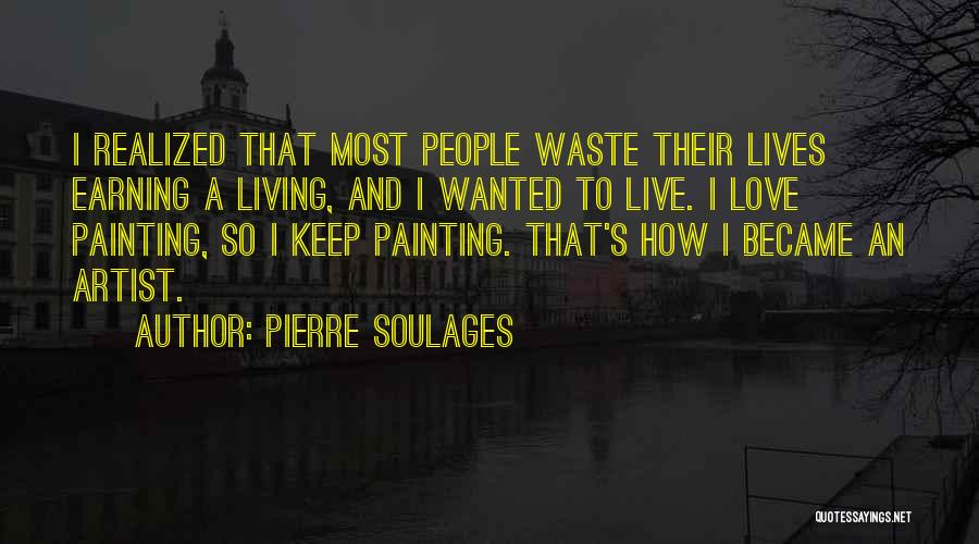 Earning Love Quotes By Pierre Soulages