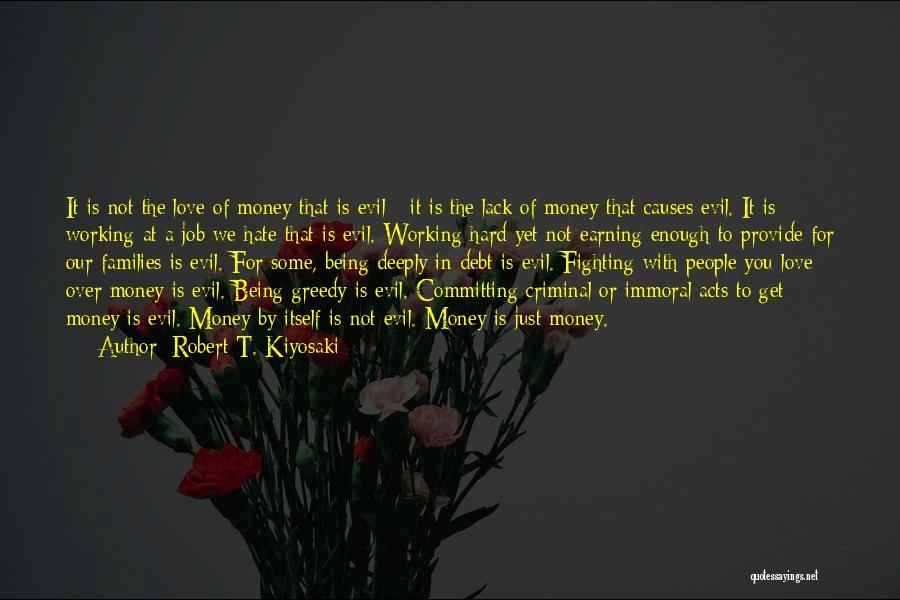 Earning Love Quotes By Robert T. Kiyosaki