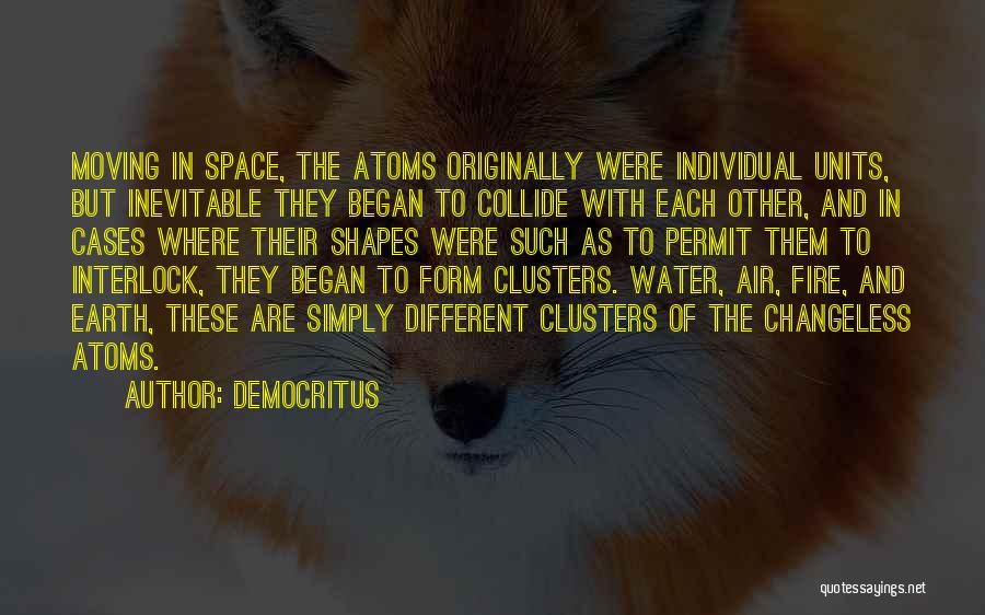 Earth Air Fire Water Quotes By Democritus