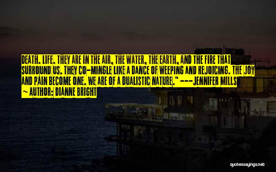Earth Air Fire Water Quotes By Dianne Bright