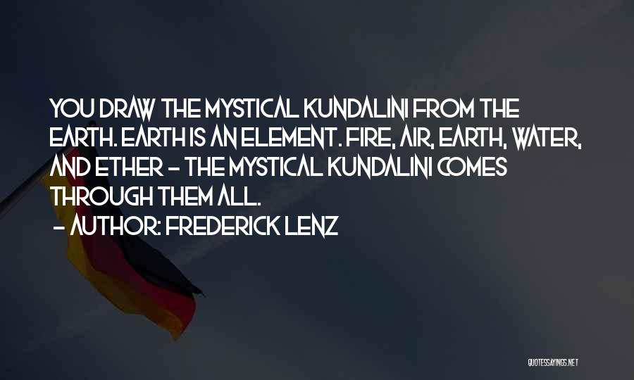 Earth Air Fire Water Quotes By Frederick Lenz
