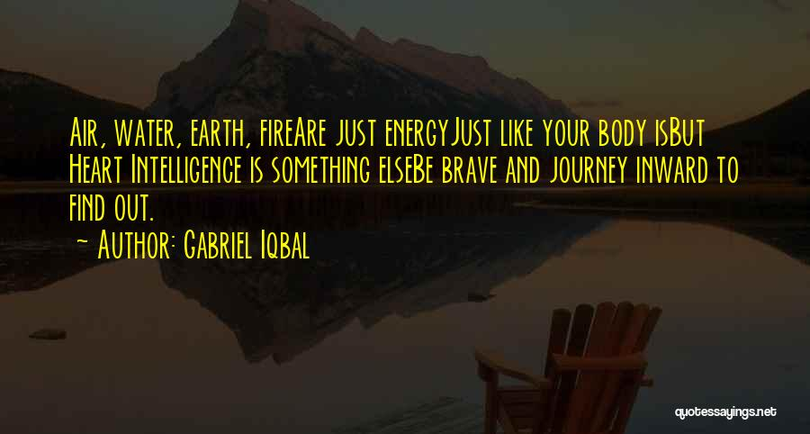 Earth Air Fire Water Quotes By Gabriel Iqbal