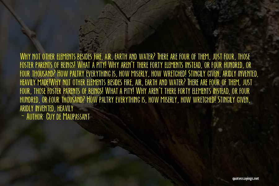 Earth Air Fire Water Quotes By Guy De Maupassant
