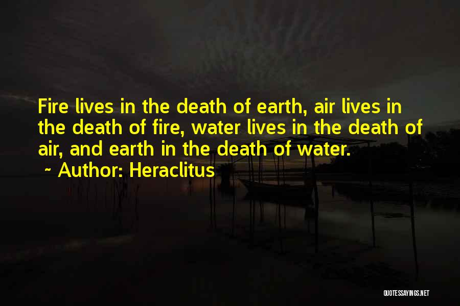 Earth Air Fire Water Quotes By Heraclitus