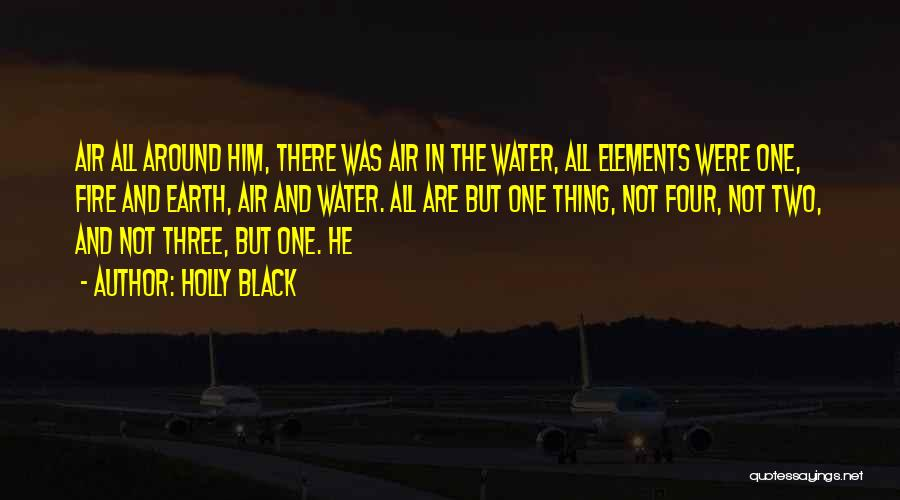 Earth Air Fire Water Quotes By Holly Black