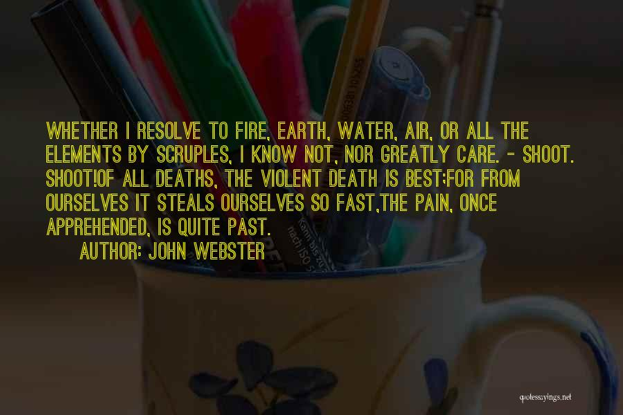 Earth Air Fire Water Quotes By John Webster