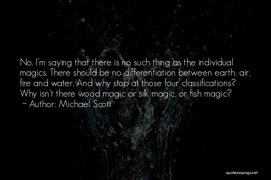 Earth Air Fire Water Quotes By Michael Scott
