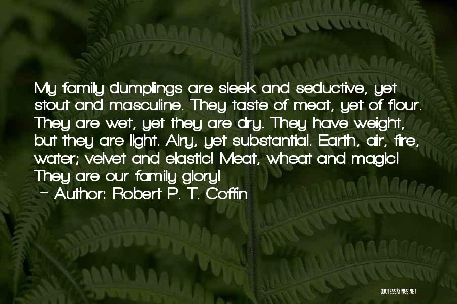 Earth Air Fire Water Quotes By Robert P. T. Coffin