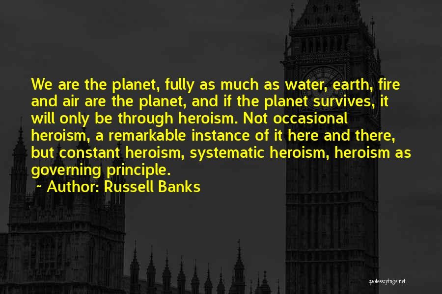 Earth Air Fire Water Quotes By Russell Banks