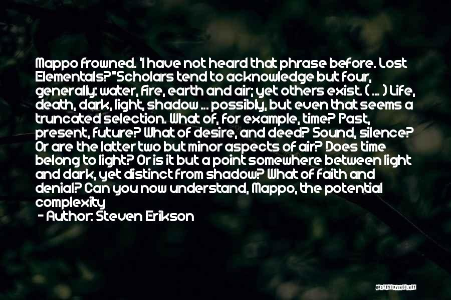 Earth Air Fire Water Quotes By Steven Erikson