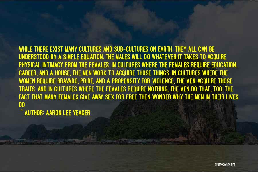 Earth And Humans Quotes By Aaron Lee Yeager