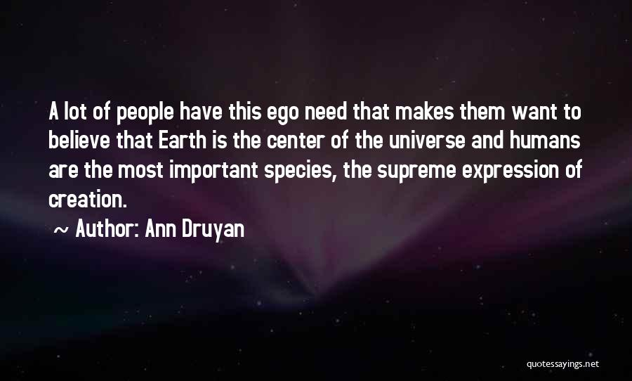 Earth And Humans Quotes By Ann Druyan