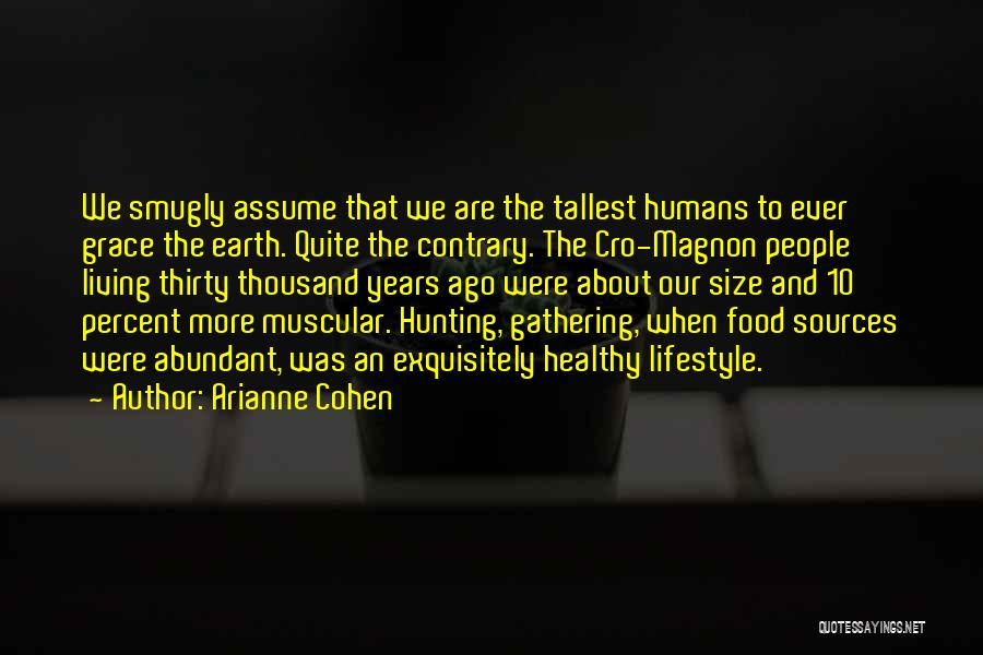 Earth And Humans Quotes By Arianne Cohen