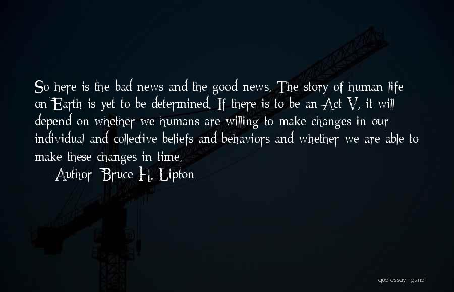 Earth And Humans Quotes By Bruce H. Lipton