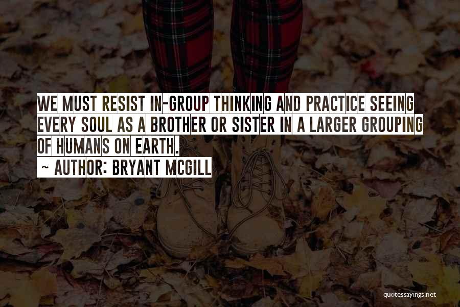 Earth And Humans Quotes By Bryant McGill