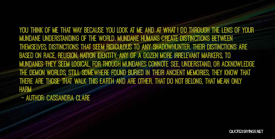 Earth And Humans Quotes By Cassandra Clare