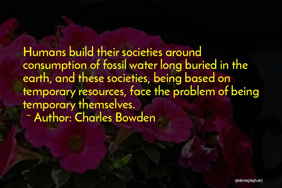 Earth And Humans Quotes By Charles Bowden