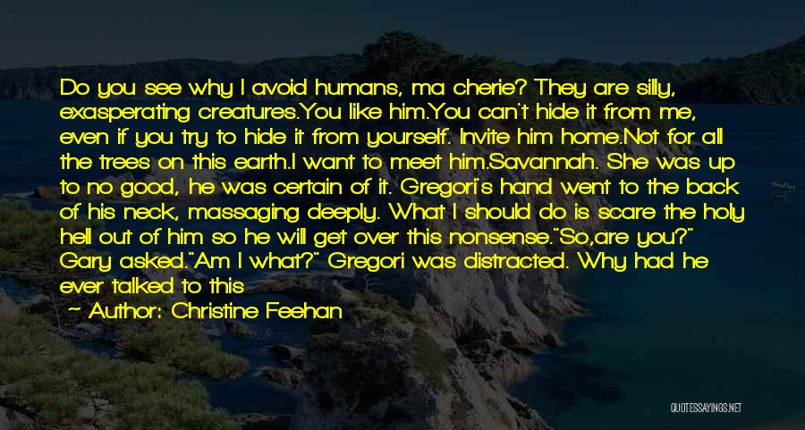 Earth And Humans Quotes By Christine Feehan