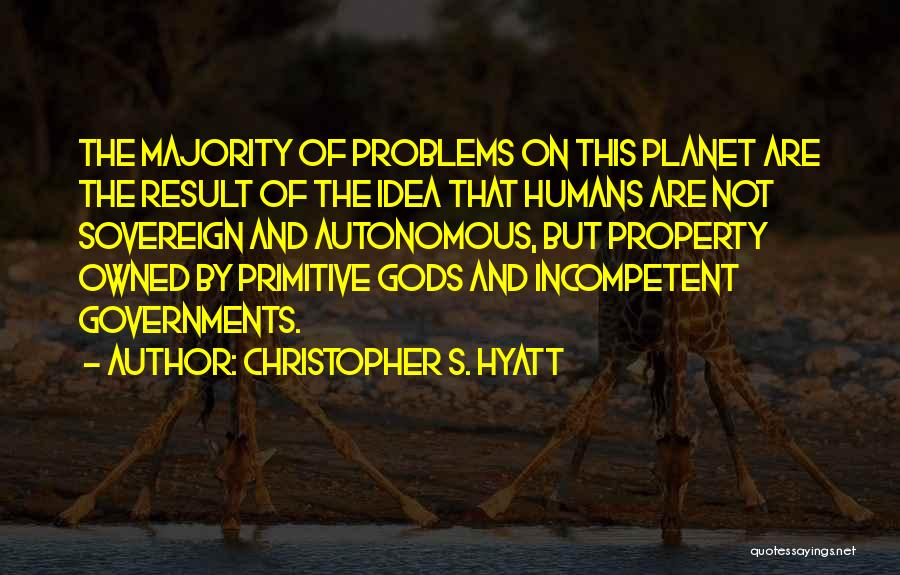 Earth And Humans Quotes By Christopher S. Hyatt