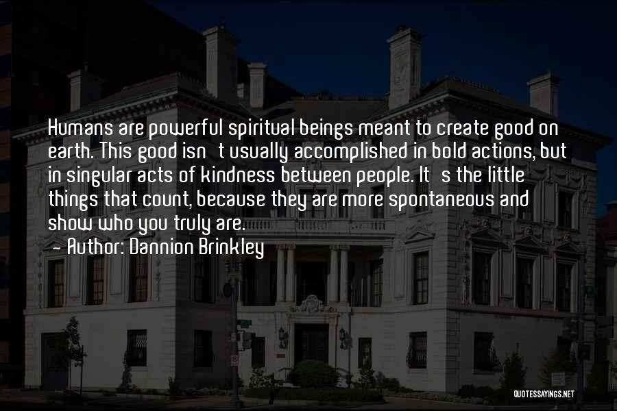 Earth And Humans Quotes By Dannion Brinkley