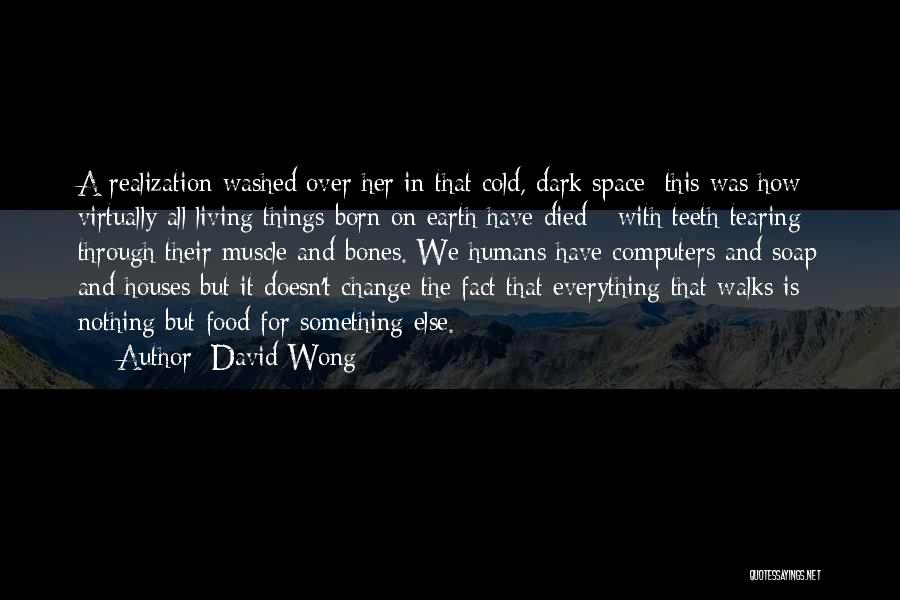 Earth And Humans Quotes By David Wong