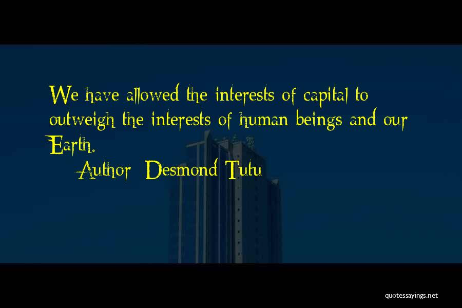 Earth And Humans Quotes By Desmond Tutu