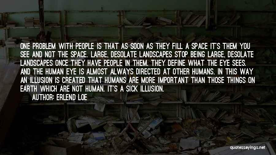 Earth And Humans Quotes By Erlend Loe