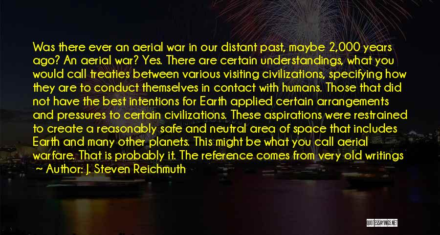 Earth And Humans Quotes By J. Steven Reichmuth